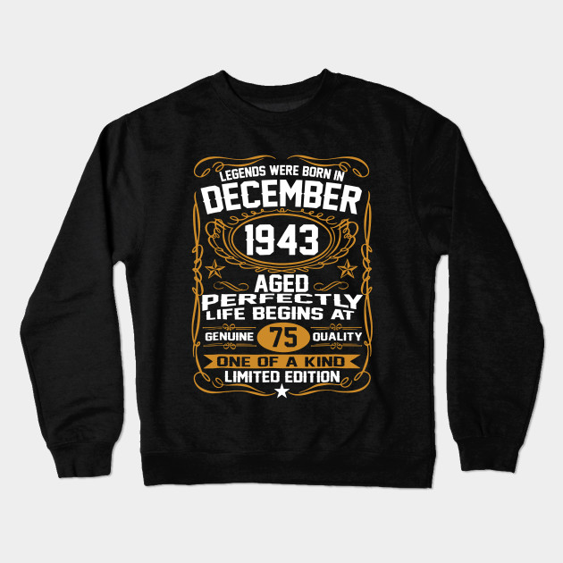 December 1943 75th Birthday Gift 75 Year Old For Men Women Crewneck Sweatshirt
