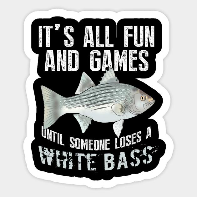 Funny White Bass Fishing Freshwater Fish Gift Fishing Sticker Teepublic Uk
