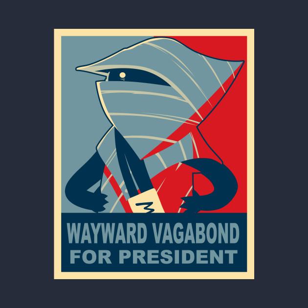 Wayward Vagabond for President