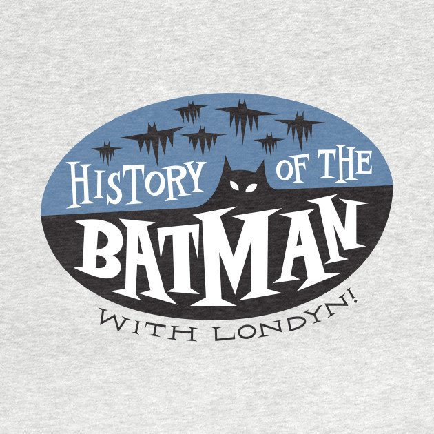 History of the Batman with Londyn Logo