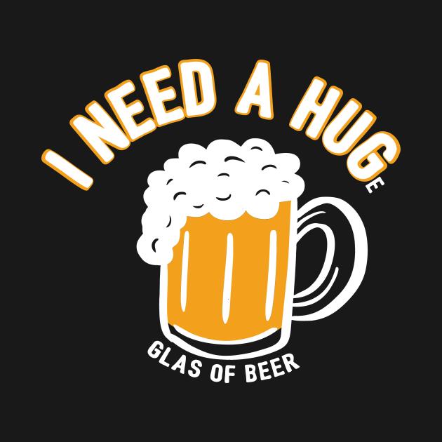 I Need A Huge Glas Of Beer