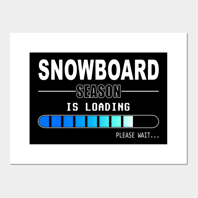 Snowboard Season is Loading