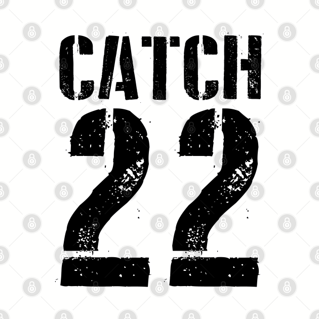 Catch 22 - Military protocol for craziness