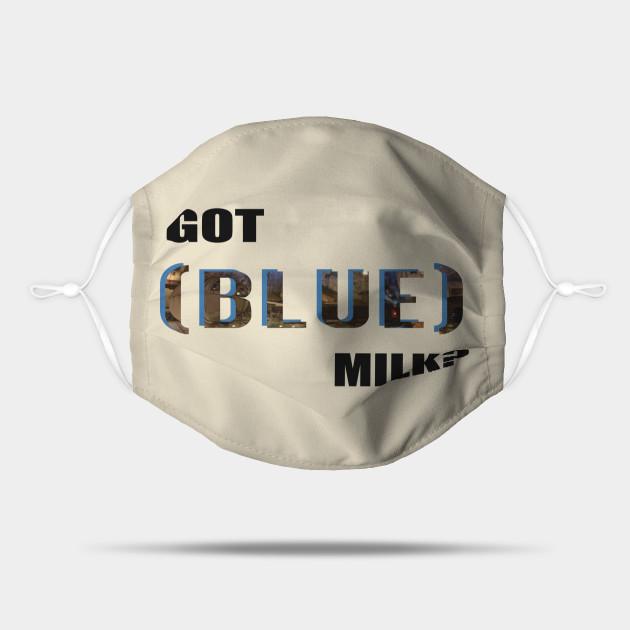 Got (BLUE) Milk