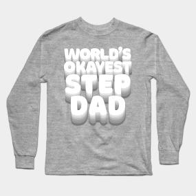 485e0cd1 World's Okayest Step Dad - Humorous Stepdad/Family Gift Long Sleeve T-Shirt