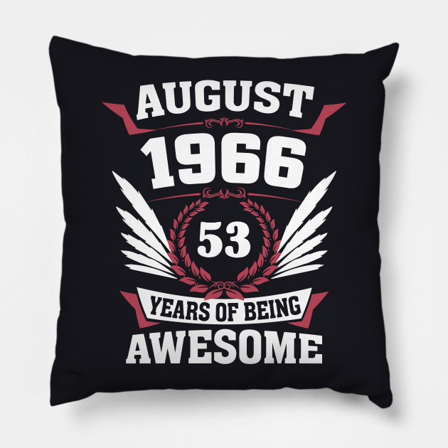 August 1966 53 Years Of Being Awesome