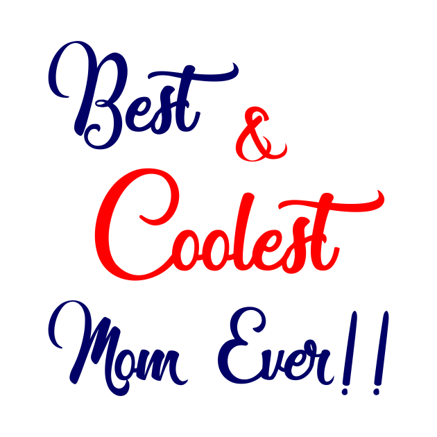 Best and Coolest Mom Ever