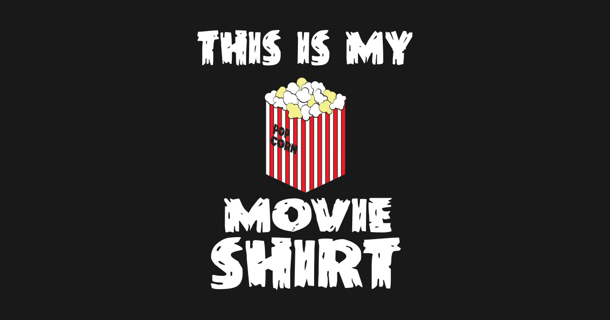 6c88bfa16 This Is My Movie Shirt Movie Theater Popcorn - Popcorn Movie - T ...