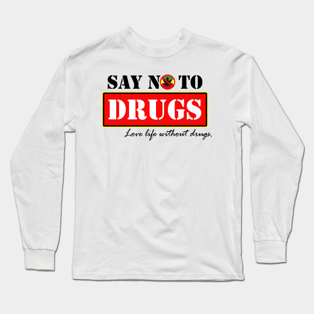 b286d909f without Drugs Unisex T-Shirt - No Drugs Say No To Drugs Unisex Women ...