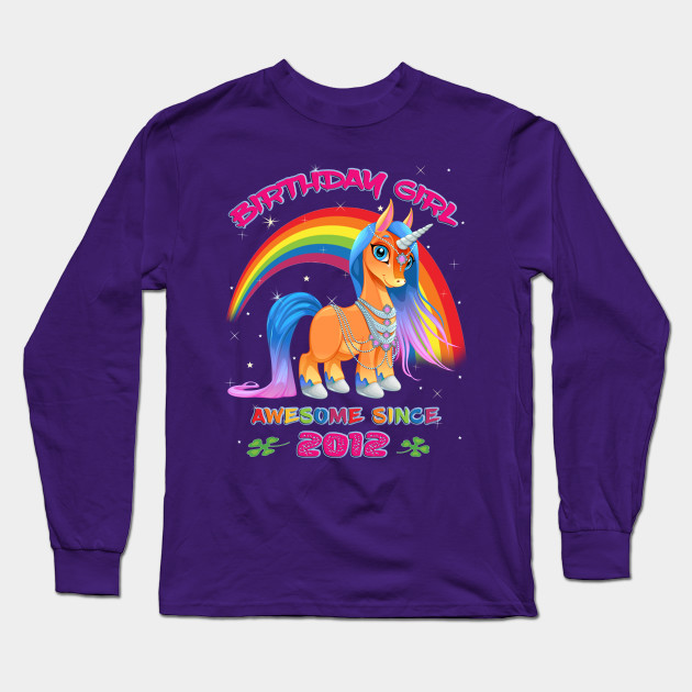 Pretty Rainbow Unicorn Birthday Girl Awesome Since 2012 custom personalized Birthday Gift Long Sleeve T-Shirt
