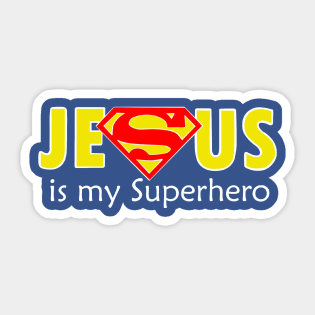 Jesus Is My Superhero Superman Sticker Teepublic