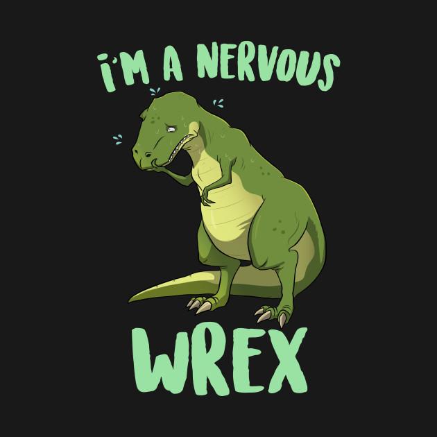 I'm A Nervous Wrex