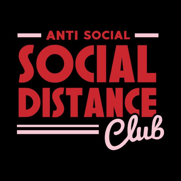 Anti-Social Social Distance Club