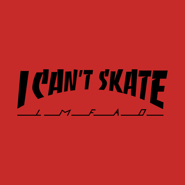 I Can't Skate