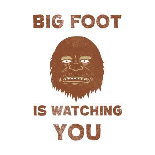 Big Foot Is Watching You t-shirts