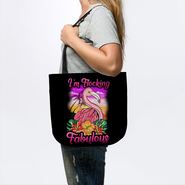 Flamingo Im Flocking Fabulous Funny Quotes