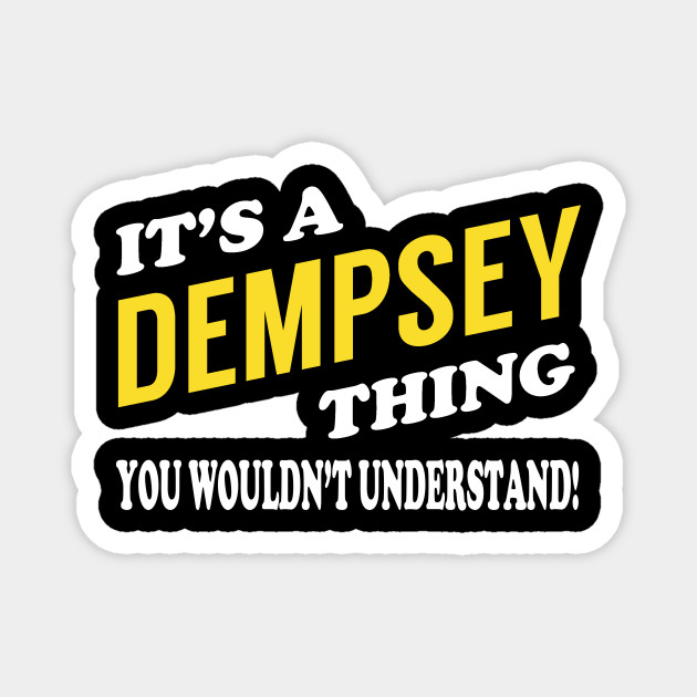 Its DEMPSEY Thing You Wouldnt Understand