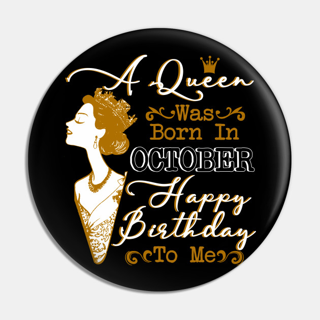 Womens A Queen Was Born In October Shirt Birthday Gift