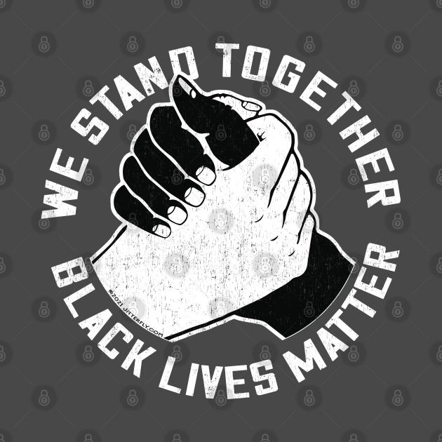 We Stand Together Handshake - Black Lives Matter
