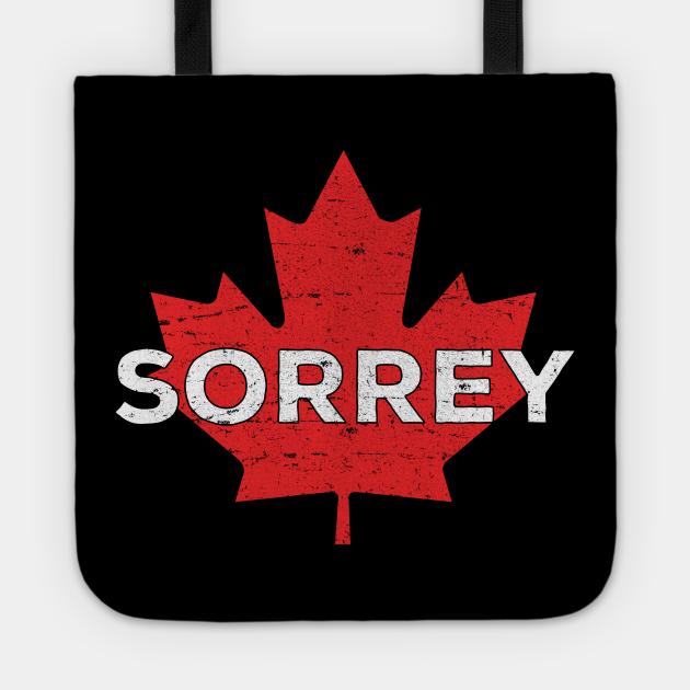 Sorry Sorrey Canada Canadian Maple Leaf funny