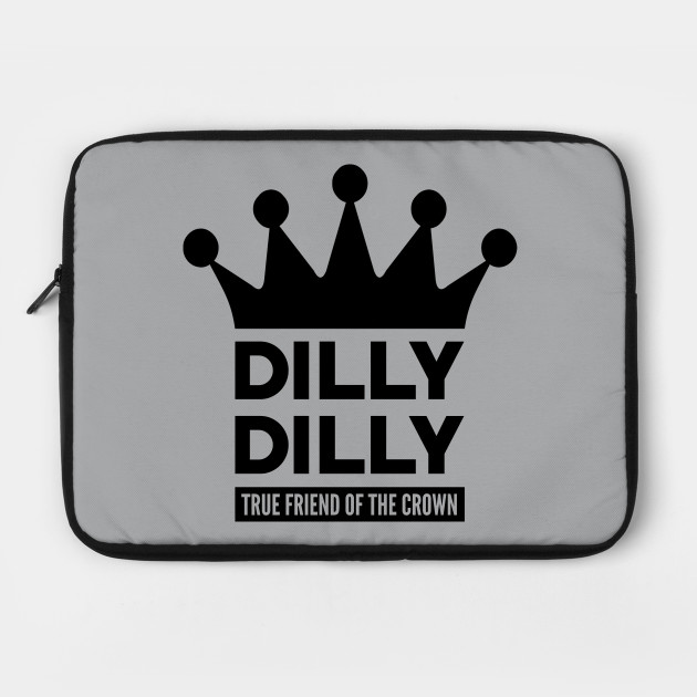 Dilly Dilly True Friend Of The Crown (Dark Version)