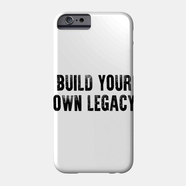 hot sale online 98705 8e2af Build Your Own Legacy (Black txt)