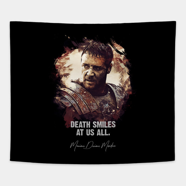 Death Smiles At Us All Maximus Famous Movie Quotes Tapestry