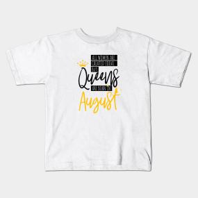 Birthday August Quotes Kids T-Shirts | TeePublic