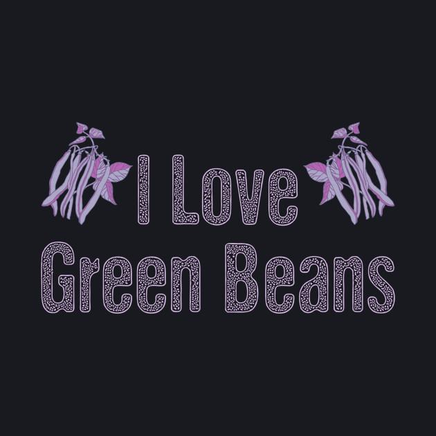 I love green beans