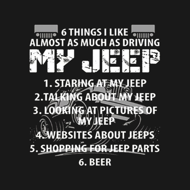 Things I Like Almost As Much As Driving My Jeep T Shirt - Jeep t shirt design