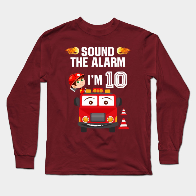 a278bcb9 Birthday Boy Shirt for 10 Year Old - 10th Sound the Alarm Long Sleeve T- Shirt