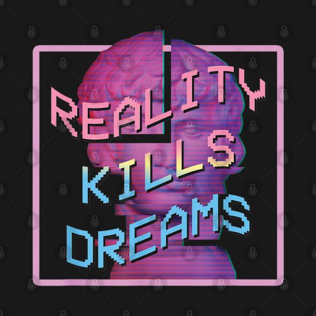 VaporwaveReality Kills Dreams Vaporwave Retro 80S Aesthetic
