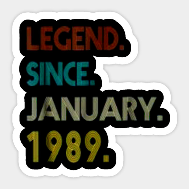 30th Birthday Gift 30 Years Old Legend Since January 1989 Sticker