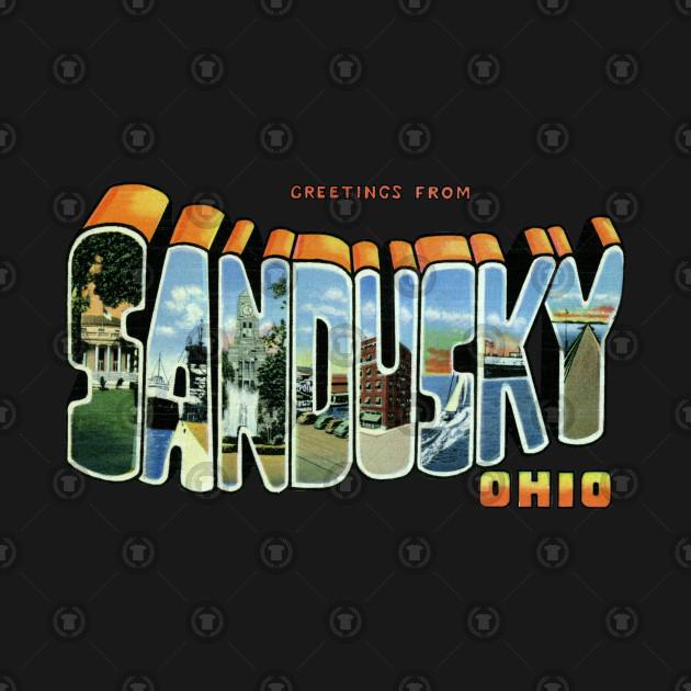 Greetings from Sandusky Ohio