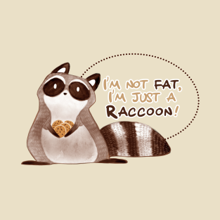 I'm not fat, I'm just a raccoon!
