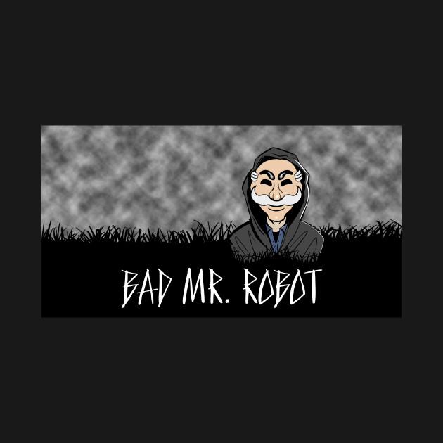 BAD MR. ROBOT