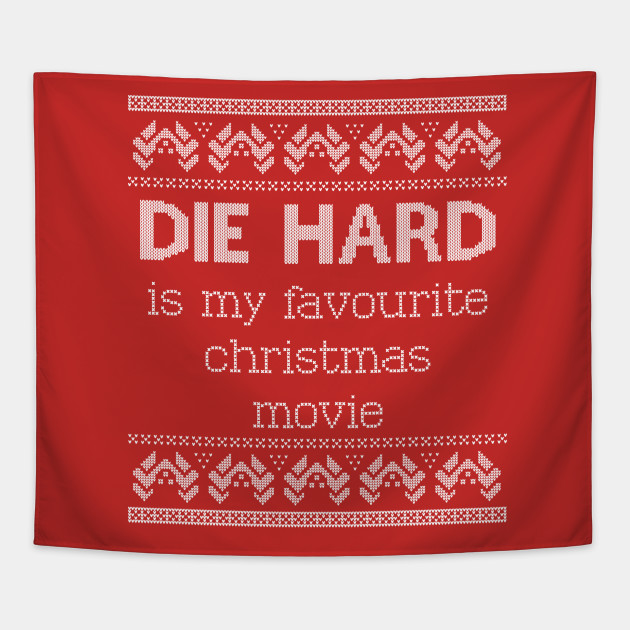 die hard is my favourite christmas movie ugly christmas