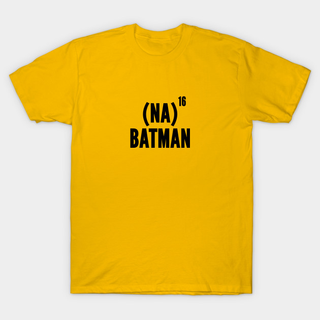 430cd30e3 Nanana Batman - Funny Batman Joke Statement Humor Slogan Geeky Meme T-Shirt