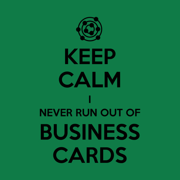 Keep calm i never run out of business cards inigo kids long 508910 1 colourmoves