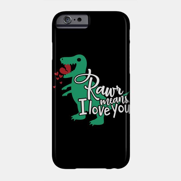 Valentine's Day Rawr Means I Love You Dinosaur Valentine Love Gift Phone Case