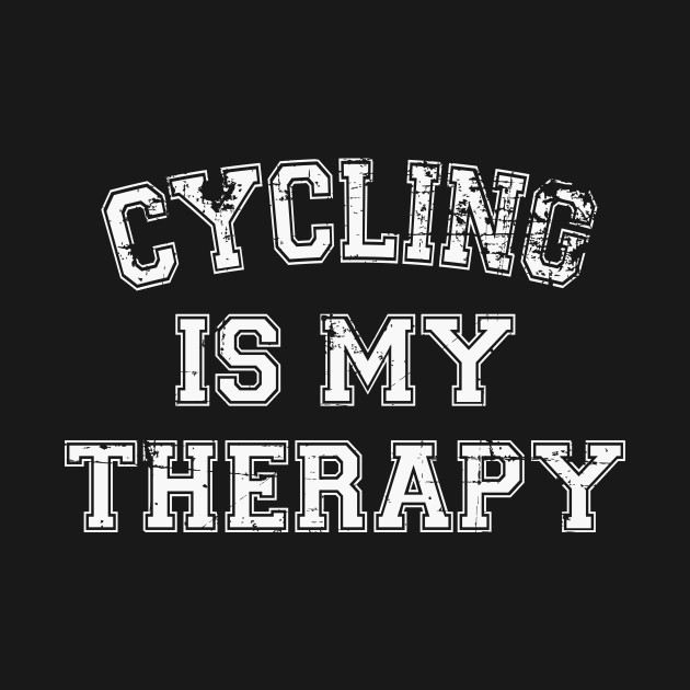 Cycling Is My Therapy