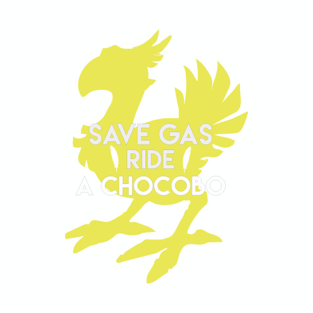 Save Gas Ride a Chocobo