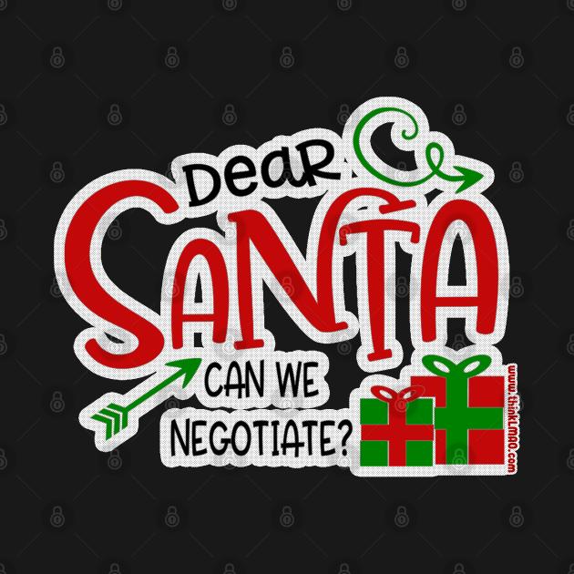 Dear Santa, Can We Negotiate?