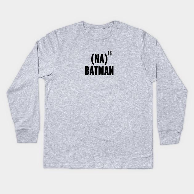 2debc7086 Cute - Funny Batman Joke Statement Humor Slogan Quotes Kids Long Sleeve T- Shirt