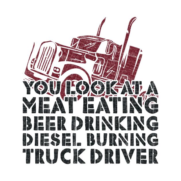 Meat Beer Diesel Burning Truck Driver