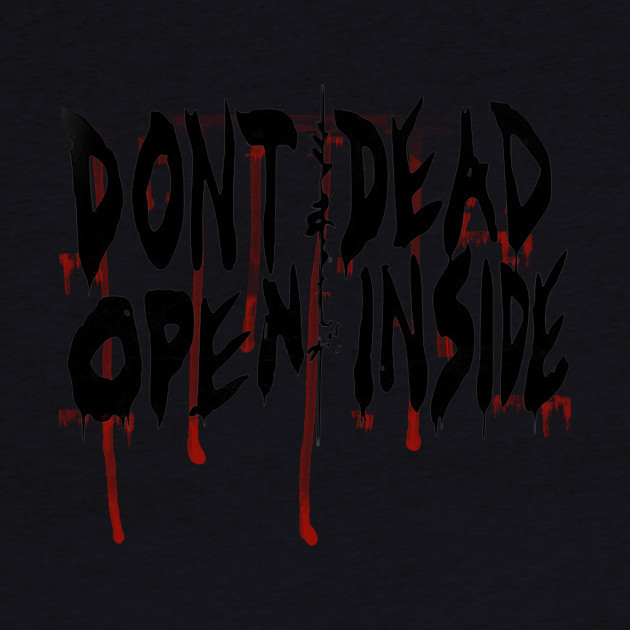 Dont Dead Open Inside (The Walking Dead)