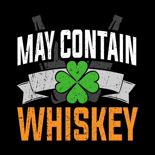 May Contain Whiskey I Drinking Gift St Patricks Day Shamrock