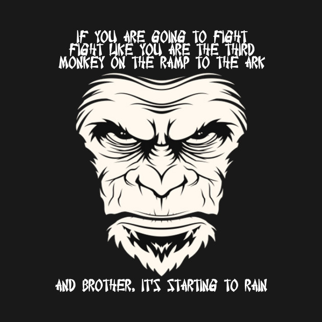 FIGHT LIKE YOU'RE THE THIRD MONKEY