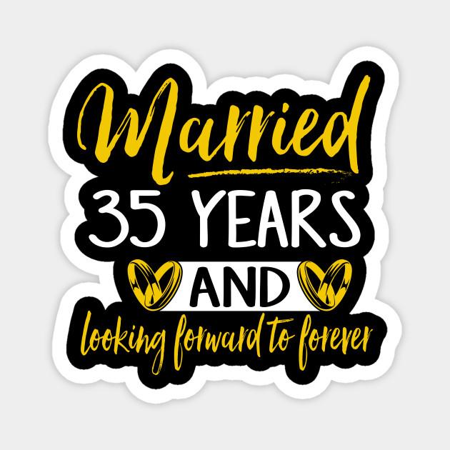 35th Wedding Anniversary Shirt Married 35 Years 35th Wedding Anniversary Gifts Magnet Teepublic Au