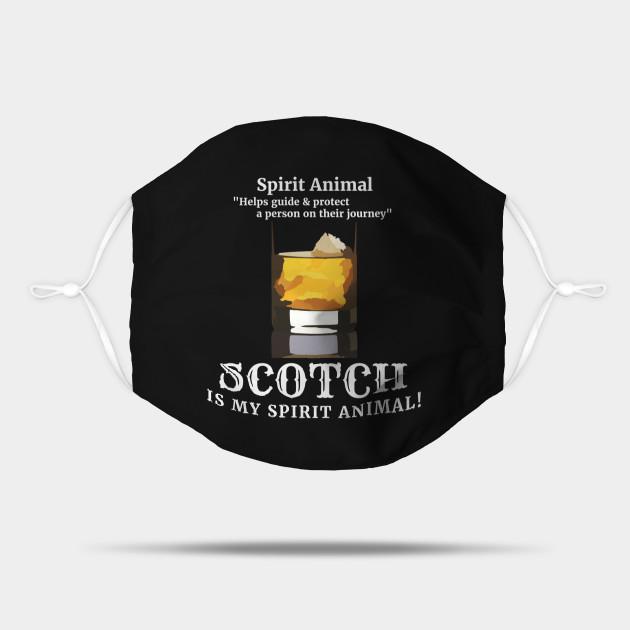 Scotch Lover SCOTCH IS MY SPIRIT ANIMAL! Funny gift